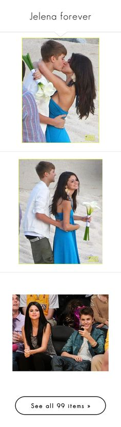 """""""Jelena forever"""" by starlight-twin ❤ liked on Polyvore featuring jelena, selena gomez, justin bieber, couples, celebrities, selena and justin, jelena., jelenα., selena and justin & selena"""