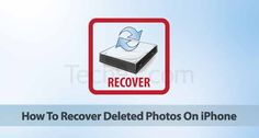 How To Recover Deleted Photos On iPhone