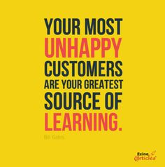 """Your most unhappy customers are your greatest source of learning."" - Bill Gates #ORM"
