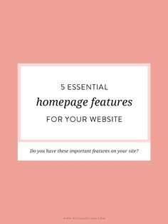 5 essential homepage features for your website | If you're DIYing or designing your own website, these tips are perfect for you. Learn about vital website features and widgets you need. Click through to learn more!