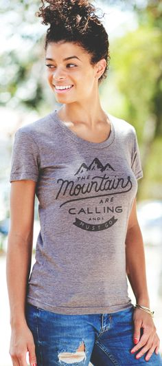 """The mountains are calling and I must go..."" 
