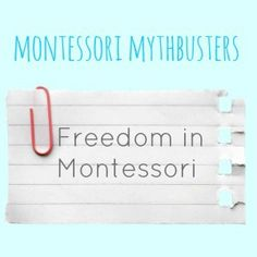 Freedom in Montessori: an insightful guest post in the Montessori Mythbusters series from Isil from Smiling Like Sunshine