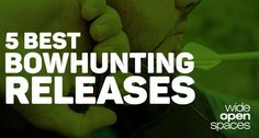 5 best bowhunting releases for this season.