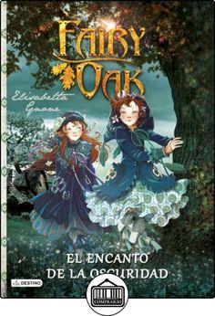 Fairy Oak 2. El Encanto De La Oscuridad (Fairy Oak (1)) de Elisabetta Gnone ✿ Libros infantiles y juveniles - (De 6 a 9 años) ✿