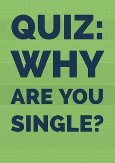 QUIZ: Why Are You Single?