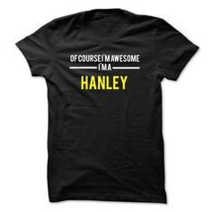 Of course Im awesome Im a HANLEY - #tshirt makeover #sweatshirt organization. BUY TODAY AND SAVE => https://www.sunfrog.com/Names/Of-course-Im-awesome-Im-a-HANLEY-C8D703.html?68278