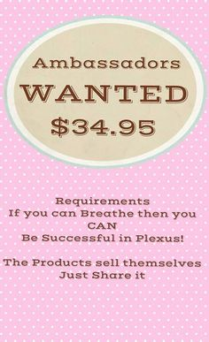 AMBASSADORS WANTED!! JOIN My PLEXUS TEAM FOR ONLY $34.95 and get your products at WHOLESALE PRICE!!