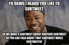 SUBTWEET = tweeting bad things about someone without @mentioning their Twitter handle. You're talking about them behind their back, but doing it publicly.