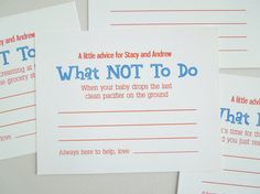 Funny Parenting Advice Cards, Baby Shower Advice Cards. These fun cards advice parents about what NOT to do in certain situations. Give each shower guest a card and see what funny responses they come up with for these real life parenting situations