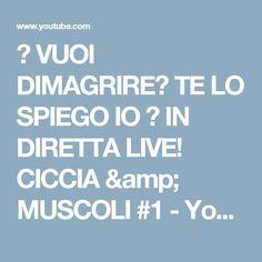😱 VUOI DIMAGRIRE? TE LO SPIEGO IO 👍 IN DIRETTA LIVE! CICCIA & MUSCOLI #1 - YouTube