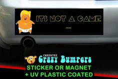 It's Not A Game Trump icon Up 10 x 3 Bumper Sticker - Custom changes and orders welcomed! by CREEKTEE on Etsy Bumper Sticker Size, Bumper Stickers, Custom Stickers, Student Rewards, Window Signage, Plastic Coating, Plastic Film, Custom T, Vinyl Decals