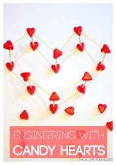 Building With Candy Hearts   Simple Valentine's Day Science Project