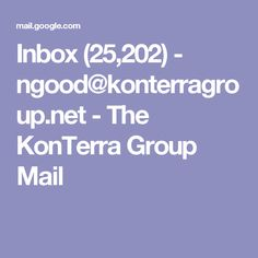 Inbox (25,202) - ngood@konterragroup.net - The KonTerra Group Mail