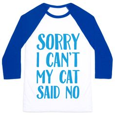 Show off your love of your wonderful cat companion with this feline lover's, cat owner's, awkward and introverted, anti-social shirt. Let the world know that you just can't because your cat said no.
