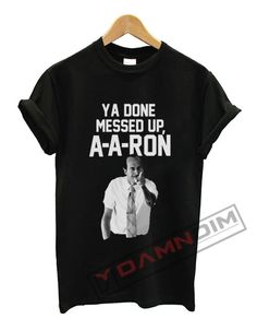 You Done Messed up A A Ron T Shirt. cotton t-shirt (except for heather colors, which contain polyester) by teesbell. A A Ron, Funny Graphic Tees, Mess Up, Mens Tops, T Shirt, Supreme T Shirt, Tee Shirt, Tee