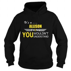 Awesome Tee It's a ALLISON legend new shirt T shirts