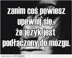 Polish Memes, Weekend Humor, Magic Words, Cute Quotes, Wisdom Quotes, Motto, Proverbs, Wise Words, Texts
