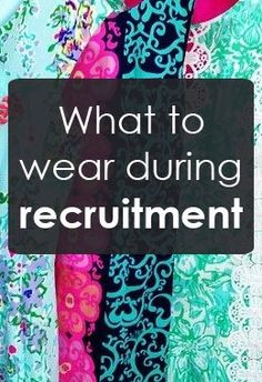 What to Wear During Recruitment -