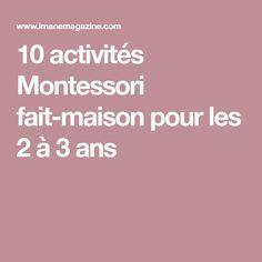 10 activités Montessori fait-maison pour les 2 à 3 ans French Immersion, Maria Montessori, About Me Blog, Activities, Action, Homemade Board Games, 3 Year Old Montessori Activities, Group Action