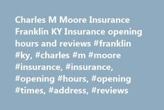 Charles M Moore Insurance Franklin KY Insurance opening hours and reviews #franklin #ky, #charles #m #moore #insurance, #insurance, #opening #hours, #opening #times, #address, #reviews http://hong-kong.remmont.com/charles-m-moore-insurance-franklin-ky-insurance-opening-hours-and-reviews-franklin-ky-charles-m-moore-insurance-insurance-opening-hours-opening-times-address-reviews/  # Charles M Moore Insurance, Franklin KY Parking near Petro Franklin, 101 Trotters Ln, Franklin, KY (3.06 miles)…