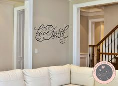 Wall Decals for the Home  Have Faith Family by FourPeasinaPodVinyl, $10.00 Vinyl Wall Lettering, Wall Decal, Faith, Quote, Wall Quote,