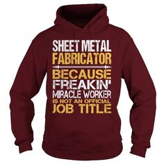 Awesome Tee For Sheet Metal Fabricator T-Shirts, Hoodies (36.99$ ==► Order Here!)