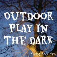 Making Boys Men: Outdoor Play in the Dark