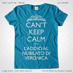 Magliette Keep Calm Addio Nubilato Amiche Sposa T-Shirt Matrimonio Colore Blu Oceano Stampa Colore Bianco Taglia XS-S-M-L-XL