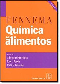 Química de los alimentos / editado por Srinivasan Damodaran, Kirk L. Parkin, Owen R. Fennema