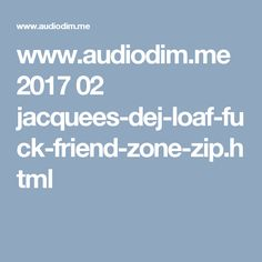 details jacquees loaf fuck friend zone