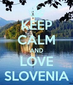 keep calm and love slovenia