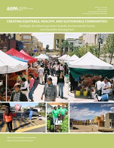 Creating Equitable, Healthy, and Sustainable Communities: Strategies for Advancing Smart Growth, Environmental Justice, and Equitable Development