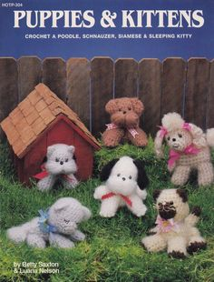 Puppies & Kittens, Crochet Pattern Booklet Hot Off the Press HOTP-304 Toy Schnauzer Puppy Siamese Cat Sleeping Kitty and More!
