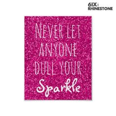 Never Let Anyone Dull Your Sparkle Quote Glitter Poster Art Prints Quotes, Art Quotes, Quote Art, Girly Quotes, Gym Quote, Affirmations, Unique Graduation Gifts, Inspirational Quotes For Teens, Inspiring Quotes