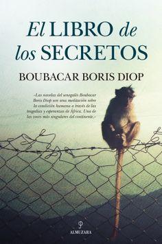 """Ngirane Faye es un anciano senegalés de Dakar que, sintiendo cercana su muerte, decide escribir al favorito de entre sus descendientes, su nieto Badou, que emigró hace años a """"la tierra de los blancos"""" y está en algún lugar de Europa.  Búscalo en, http://absys.asturias.es/cgi-abnet_Bast/abnetop?ACC=DOSEARCH&xsqf01=libro+secretos+boubacar+boris+diop"""