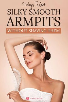 5 Ways To Get Silky Smooth Armpits Without Shaving Them beauty treatments Electrolysis Hair Removal, Ingrown Hair Removal, Permanent Facial Hair Removal, Hair Removal Cream, Female Facial Hair, Male Hair, Shave Armpits, Hair Removal Methods, Unwanted Hair