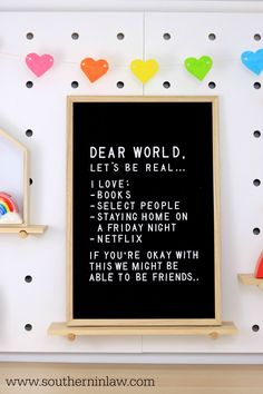 Dear World, Let's Be Real I Love Staying Home on a Friday Night, Netflix, Books, Select People - Funny Felt Letter Board Quotes