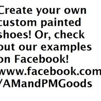 If you have a shoe idea that we have not done yet, this is the place to be! Message us with a picture or idea that you would like.  Please specify what whole size you need, and if you prefer toms or vans style.  If you are unable to attach a picture to a message on here, you can email us. AMandPM...