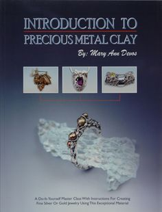 Precious Metal Clay - silver and gold jewelry