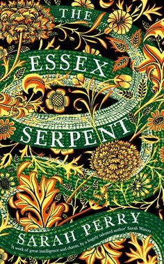 Waterstone's Book of the Year 2016 & British Book Awards Fiction and Overall Book of the Year Sarah Perry - Essex Serpent. New Books, Good Books, Books To Read, British Books, Beautiful Book Covers, The Clash, Historical Fiction, Fiction Books, Supernatural