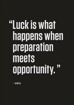 Create your own luck. Now.