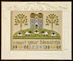 """Count Your Blessings is the title of this cross stitch pattern from Country Cottage Needleworks. The cross stitch pattern is stitched with ..."