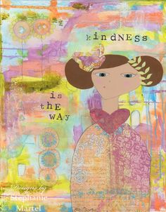 Kindness is the way, friends! Ever wonder how a painting is made? Art In Progress: For inspirational art for kids + ideas about art technique, click through for a peek at the creation of Kindness is the way. See how a painting evolves from start to finish!