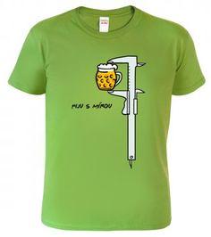 Tričko pro pivaře - Piju s mírou - šuplera
