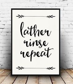 Lather Rinse Repeat Print Bathroom Quote Bathroom Decor Bathroom Printable Instant Downoad Black and White Bathroom by boutiqueprintart on Etsy Bathroom Quotes, Bathroom Wall Art, Laundry In Bathroom, Bathroom Signs, Bathroom Ideas, Bathroom Black, Bathroom Prints, Funny Bathroom, Small Bathroom
