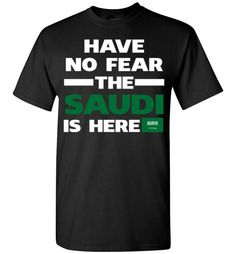 Have No Fear The Saudi Is HereFind out more at https://www.anzstyle.com/products/have-no-fear-the-saudi-is-here #tee #tshirt #named tshirt #hobbie tshirts #Have No Fear The Saudi Is Here