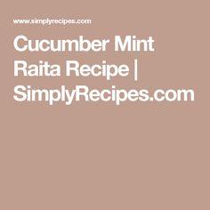 Cucumber Mint Raita Recipe   SimplyRecipes.com