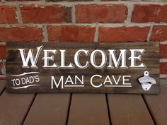 Bar Sign, Welcome to Dads Man Cave sign, Sign with Bottle Opener, Man Cave Sign, Gifts for him, Wall Decor, Gift for dad, Gifts for men