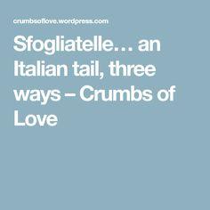 Sfogliatelle… an Italian tail, three ways – Crumbs of Love