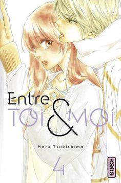 Entre toi et moi, tome 4 Manga Love, Anime Love, Manga Romance, Manga Couples, Nouveau Manga, Manga News, M Anime, Books 2016, Manga Pictures